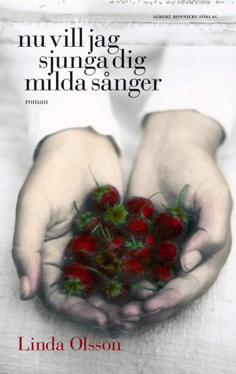 Nu vill jag sjunga dig milda sånger av Linda Olsson, Albert Bonniers Förlag<br>En lågmäld roman om en ung kvinna som tar timeout från verkligheten för att komma över en sorg. En bok om livsval, läkande efter sorg och förluster och om vänskapens kraft.