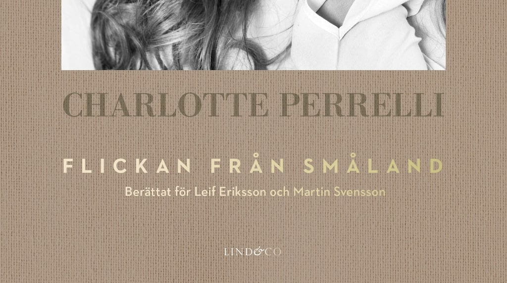 """Charlotte är aktuell med självbiografin """"Flickan från Småland""""."""
